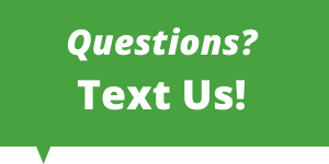 Have a Question? Click Here to Send us a Text Now!